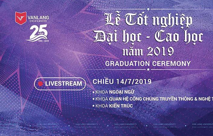 TỐT NGHIỆP Đại học Cao Học 2019 (Đại học Văn Lang)
